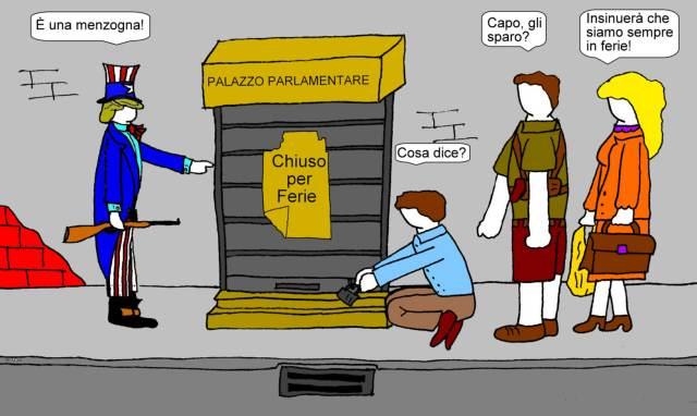 05 agosto - Il Parlamento va in ferie... invece noaltri, qua a difesa del fortino
